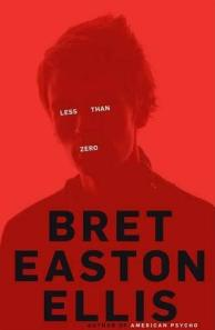 Less Than Zero, by Brett Easton Ellis