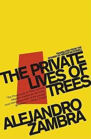 Private Life of Trees, by Alejandro Zambra