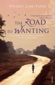 The Road to Wanting, by Wendy Law-Yone